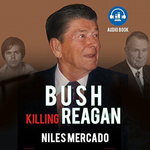 Bush Killing Reagan audiobook cover art