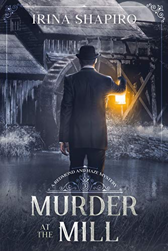 Murder at the Mill: A Redmond and Haze Mystery Book 3 (Redmond and Haze Mysteries)