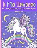 Il Mio Unicorno – Un Magico Libro da Colorare per Bambini: 60 meravigliose immagini di unicorni felici. Per ragazze e ragazzi di 4-8 anni. Disegni ... Regalo Natale ideale per bambini e bambine.