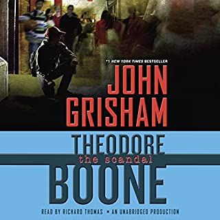 Theodore Boone: The Scandal     Theodore Boone, Book 6              By:                                                                                                                                 John Grisham                               Narrated by:                                                                                                                                 Richard Thomas                      Length: 3 hrs and 59 mins     326 ratings     Overall 4.5
