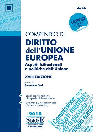Compendio di Diritto dell'Unione europea: Aspetti istituzionali e politiche dell'Unione • Box di approfondimento giurisprudenziale e dottrinale • Domande ... in sede d'esame o di concorso
