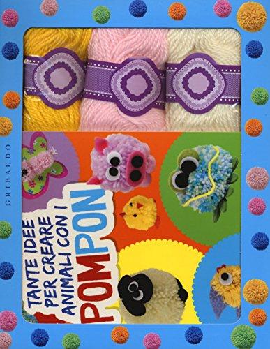 Tante idee per creare animali con i pompon. Ediz. illustrata. Con gadget