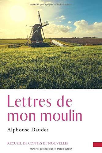Lettres de mon moulin: un recueil de nouvelles d'Alphonse Daudet dont le titre fait référence au moulin Saint-Pierre, situé à Fontvieille (Bouches-du-Rhône)