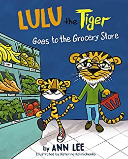LULU the Tiger Goes to the Grocery Store (Cooking Adventures)