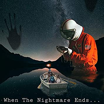 When the Nightmare Ends...