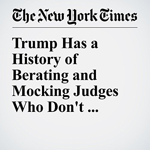 Trump Has a History of Berating and Mocking Judges Who Don't Agree with Him audiobook cover art