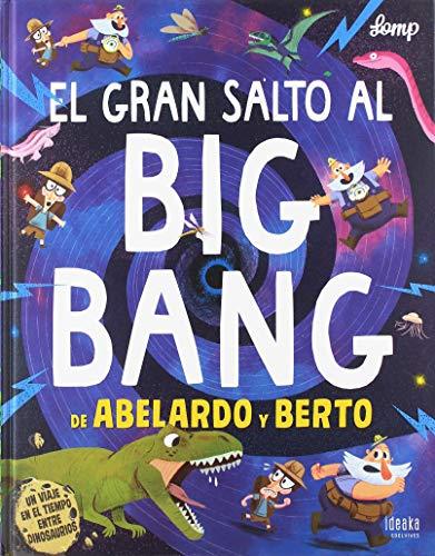 El gran salto al Big Bang de Abelardo y Berto (IDEAKA)