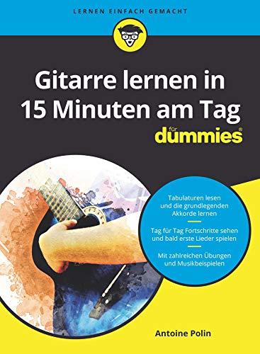 Gitarre lernen in 15 Minuten am Tag für Dummies