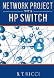 Network Project with HP Switch (English Edition)