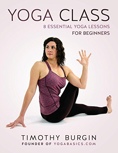 Yoga Class: 8 Essential Yoga Lessons for Beginners (English Edition)