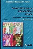 Didáctica de la Educación Física: Un enfoque constructivista: 130 (Educación Física... y su Didáctica)