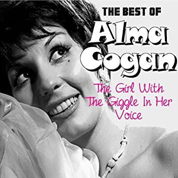 The Best Of Alma Cogan: The Girl With The Giggle In Her Voice