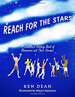 Reach for the Stars: A Children's History Book of Visionaries and Their Dreams