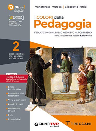 I colori della pedagogia. Per il Liceo delle scienze umane. Con e-book. Con espansione online (Vol. 2)