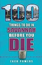 100 Things to Do in Savannah Before You Die (100 Things to Do Before You Die)