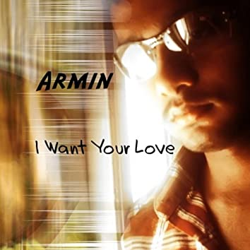 I Want Your Love - Single