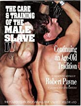THE CARE & TRAINING OF THE MALE SLAVE VOLUME 5