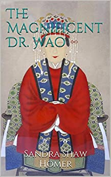 The Magnificent Dr. Wao by [Sandra Shaw Homer]