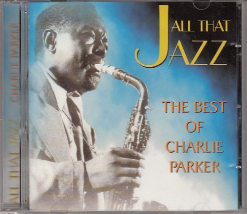 All that jazz-The best of By Charlie Parker (0001-01-01)
