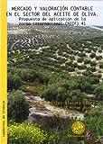 Mercado y valoración contable en el sector del aceite de oliva.: Propuesta de ampliación de la...