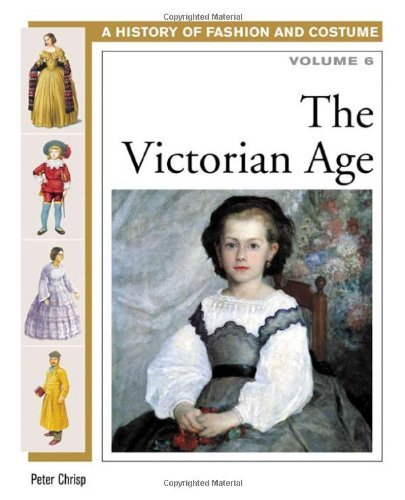 The Victorian Age (History of Fashion and Costume Book 6) (English Edition)