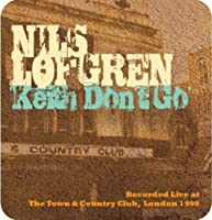 Keith Don't Go: Live at T&C by NILS LOFGREN (2013-03-12)
