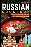 The Ultimate Russian Cookbook: A Journey Through Russian Cuisine With 111 Traditional Recipes (World Cuisines)