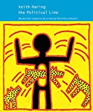 Keith Haring - The Political Line. 19 avril-18 août 2013