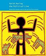 Keith Haring - The Political Line. 19 avril-18 août 2013 de Hélène Studievic