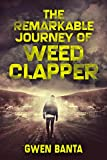 The Remarkable Journey Of Weed Clapper (English Edition)