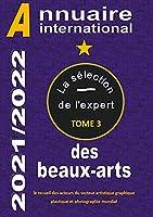 ANNUAIRE INTERNATIONAL DES BEAUX ARTS 2021/2022: la sélection de l'expert TOME 3