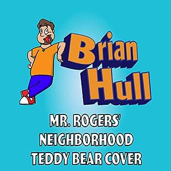 Mr. Rogers' Neighborhood Theme (Teddy Bear Version)