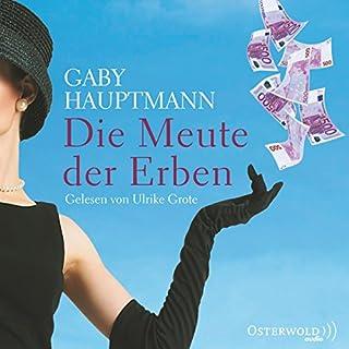 Die Meute der Erben                   Autor:                                                                                                                                 Gaby Hauptmann                               Sprecher:                                                                                                                                 Ulrike Grote                      Spieldauer: 3 Std. und 12 Min.     33 Bewertungen     Gesamt 4,0