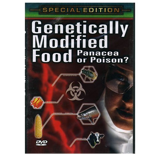 Genetically Modified Food: Panacea or Poison [DVD] [2005]
