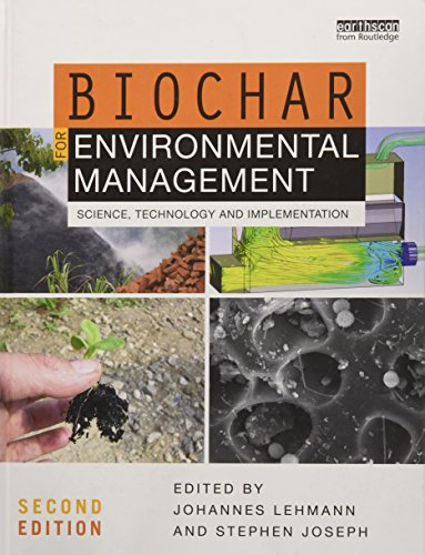 Biochar for Environmental Management: Science, Technology and Implementation
