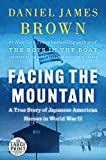 Facing the Mountain: A True Story of Japanese American Heroes in World War II (Random House Large Print)