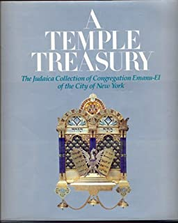 A Temple Treasury: Judaica Collection of Congregation Emanu-El of the City of New York
