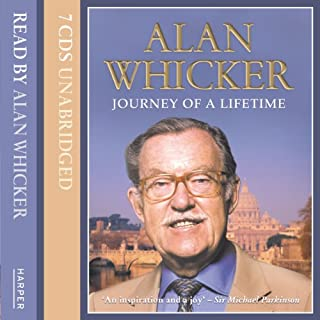Journey of a Lifetime                   By:                                                                                                                                 Alan Whicker                               Narrated by:                                                                                                                                 Alan Whicker                      Length: 8 hrs and 9 mins     66 ratings     Overall 4.2