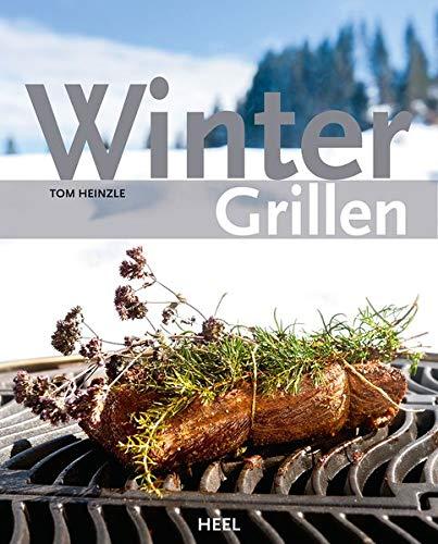 """Wintergrillen - Ein Buch von Thomas """"Tom"""" Heinzle"""