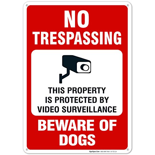 Beware of Dog Sign, No Trespassing Sign, Video Surveillance Sign, 10x14 Heavy Aluminum, UV Protected, Long Lasting Weather/Fade Resistant, Easy Mounting, Indoor/Outdoor Use, Made in USA by Sigo Signs