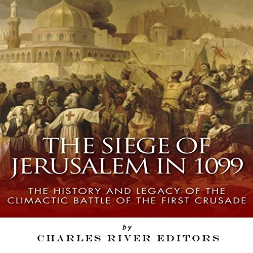 The Siege of Jerusalem in 1099 audiobook cover art