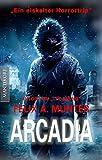 Arcadia: Eiskalter Horrortrip aus der Feder von 'The Rising' - Autor Felix A. Münter