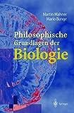 Philosophische Grundlagen der Biologie - Martin Mahner