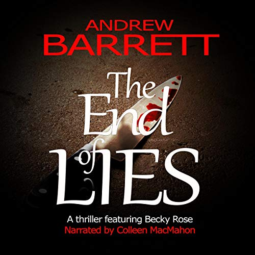 The End of Lies: A Thriller Featuring Becky Rose cover art