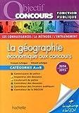 Objectif Concours - La géographie économique aux concours Catégories A et B