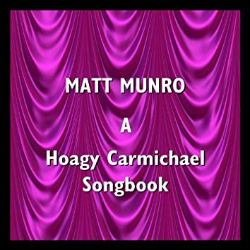A Hoagy Carmichael Songbook
