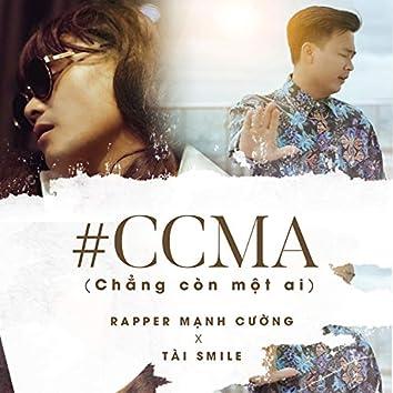 CCMA (Chẳng còn một ai)