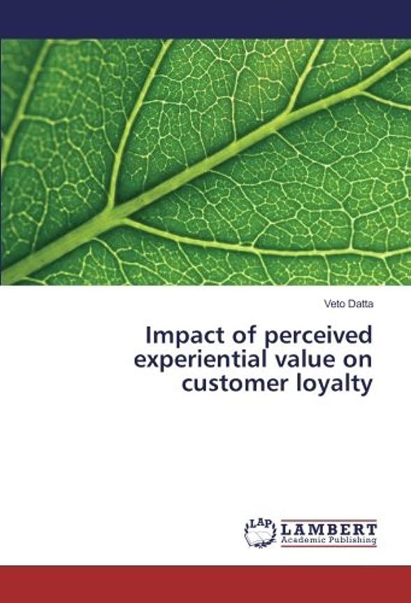 王族代表するコールドImpact of perceived experiential value on customer loyalty