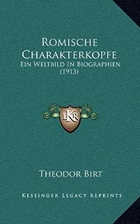 Romische Charakterkopfe: Ein Weltbild in Biographien (1913)