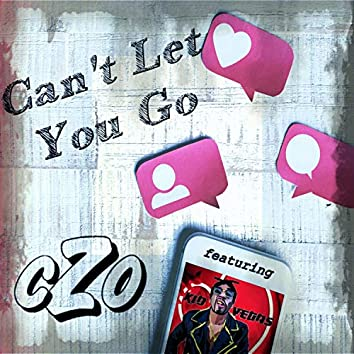 Can't Let You Go (feat. Kid Vegas & G. Bank$)